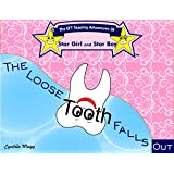 The Loose Tooth Falls Out: The EFT Tapping Adventures of Star Girl and Star Boy (Happy Teeth Series)