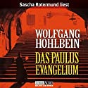 Das Paulus-Evangelium Audiobook by Wolfgang Hohlbein Narrated by Sascha Rotermund