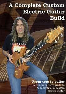 A Complete Custom Electric Guitar Build [DVD] [Reino Unido]