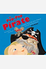 My Pop-Pop is a Pirate: A Swashbuckling Tale with a Treasure Trove of Interactive Extras Hardcover