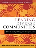 img - for Leading Diverse Communities: A How-To Guide for Moving from Healing Into Action by Cherie R. Brown (2004-10-22) book / textbook / text book