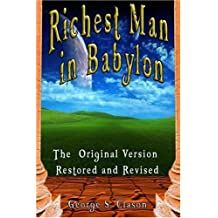 The Richest Man in Babylon: The Original Version, Restored and Revised by George Samuel Clason (2007-11-02)