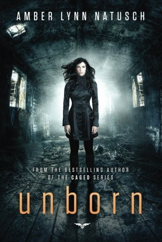Amazon unborn unborn series book 1 ebook amber lynn natusch unborn unborn series book 1 by natusch amber lynn fandeluxe Image collections