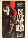 Red Lake of the Heart, Mary Logue, 0440172489