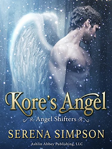 Kore's Angel: Angel Shifters by [Simpson, Serena]