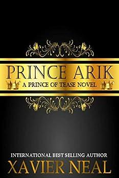 Prince Arik: A Prince of Tease Novel (Princes of Tease Book 1) by [Neal, Xavier]
