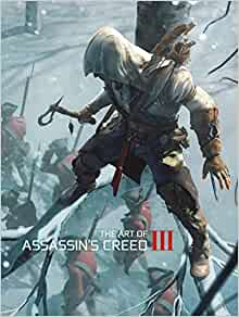 Amazon Com The Art Of Assassin S Creed Iii 9781781164259 Mcvittie Andy Books