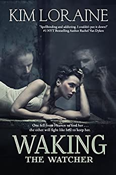 Waking the Watcher: The Fallen Angel Trilogy by [Loraine, Kim]