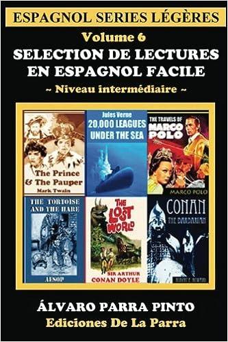 Selection de lectures en espagnol facile Volume 6 (Espagnol
