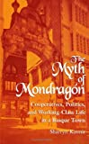 img - for The Myth of Mondragon: Cooperatives, Politics, and Working-Class Life in a Basque Town (Anthropology of Work) (Suny Series, Anthropology of Work) by Sharryn Kasmir (1996-07-01) book / textbook / text book