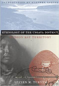 Ethnology of the Ungava District, Hudson Bay Territory