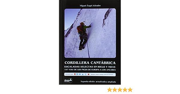 Cordillera Cantábrica. Escaladas selectas en hielo y nieve ...