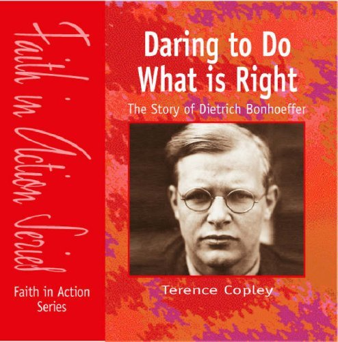 Daring to Do What Is Right (Faith in Action)