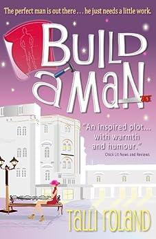 Build A Man (Serenity Holland Book 1) by [Roland, Talli]