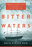 img - for Bitter Waters: America's Forgotten Naval Mission to the Dead Sea book / textbook / text book