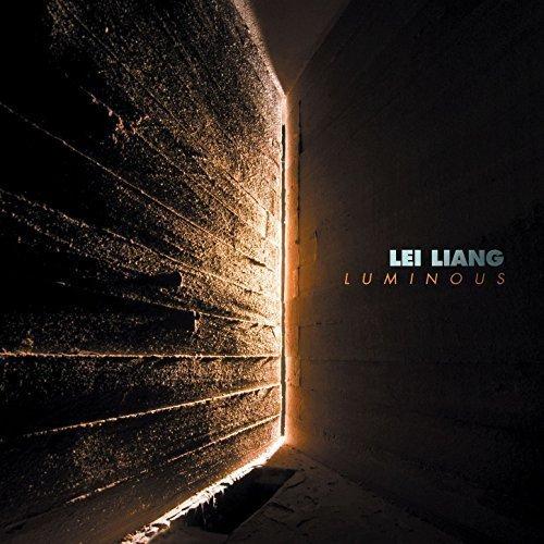 Lei Liang: Luminous (Schick Und Modern,)