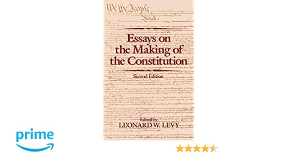 High School Entrance Essay Examples Essays On The Making Of The Constitution Leonard W Levy   Amazoncom Books About English Language Essay also Yellow Wallpaper Analysis Essay Essays On The Making Of The Constitution Leonard W Levy  Persuasive Essay Samples For High School
