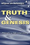 img - for Truth and Genesis: Philosophy as Differential Ontology (Studies in Continental Thought) book / textbook / text book