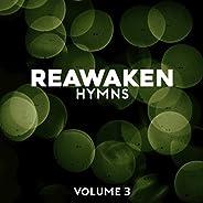 Reawaken Hymns Volume 3