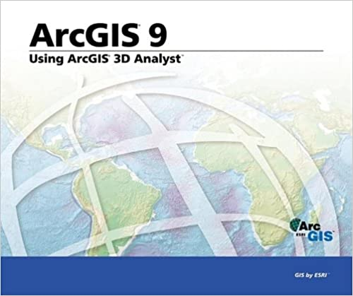 Book Using ArcGIS 3D Analyst: ArcGIS 9