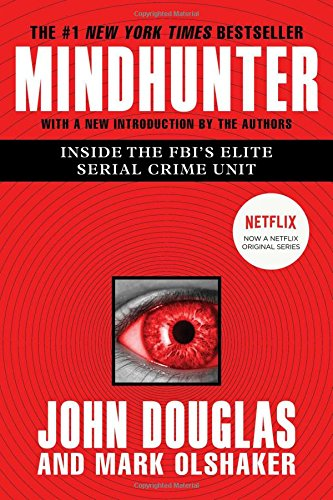 Mindhunter: Inside the FBI's Elite Serial Crime Unit [John E. Douglas - Mark Olshaker] (Tapa Blanda)