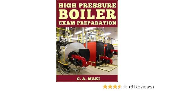 Amazon.com: High Pressure Boiler Exam Preparation eBook: C. A. Maki ...
