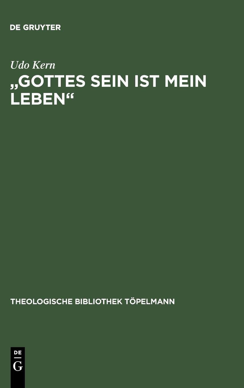 """""""Gottes Sein ist mein Leben"""" (THEOLOGISCHE BIBLIOTHEK TOPELMANN) (German Edition) pdf epub"""