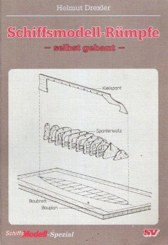 Schiffsmodell-Rümpfe - selbst gebaut (Schiffs-Modell-Spezial)