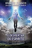 O Despertar do Espírito (Série Psicologica Joanna de Ângelis) (Portuguese Edition)