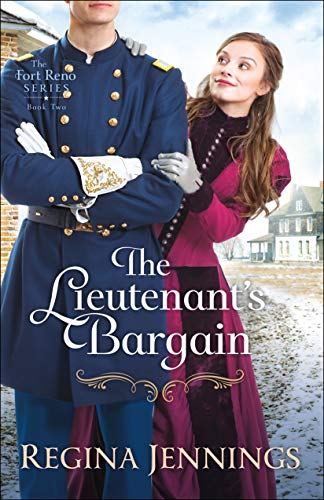 The Lieutenant's Bargain (The Fort Reno Series Book #2) by [Jennings, Regina]