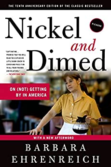 Nickel and Dimed: On (Not) Getting By in America by [Ehrenreich, Barbara]