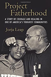 Amazon fatherhood evolution and human paternal behavior project fatherhood a story of courage and healing in one of americas toughest communities fandeluxe Gallery