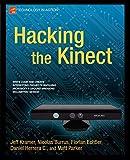 Hacking the Kinect by Jeff Kramer, Nicolas Burrus, Daniel Herrera C., Florian Echtler, Matt Parker Picture