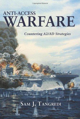 Download Anti-Access Warfare: Countering A2/AD Strategies by Tangredi, Sam J. (2013) Hardcover pdf epub