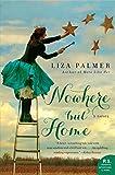 Nowhere but Home: A Novel
