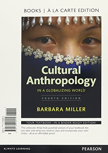 Cultural Anthropology in a Globalizing World -- Books a la Carte (4th Edition)