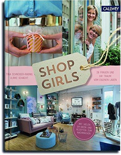 Shop Girls: 28 Frauen und ihr Traum vom eigenen Laden: Amazon.de ...