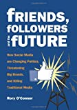 Friends, Followers and the Future, Rory O'Connor, 0872865568