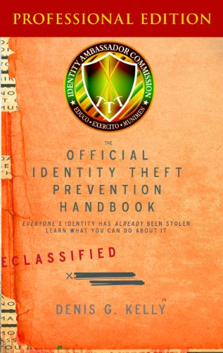 The Official Identity Theft Prevention Handbook, Professional Edition