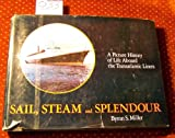 Sail, Steam and Splendour, Byron Miller, 0812906381