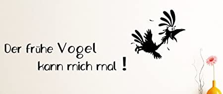 Dotzler Design Wandtattoo Der Fruhe Vogel Kann Mich Mal Ca 130 X 40 Cm Schwarz Amazon De Kuche Haushalt