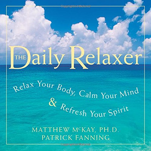 Daily Relaxer: Relax Your Body, Calm Your Mind, and Refresh Your Spirit -
