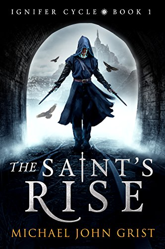 (The Saint's Rise: An Epic Fantasy Adventure (Ignifer Cycle Book 1))