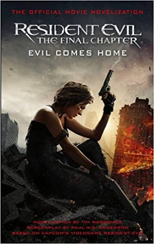Image result for resident evil the final chapter evil comes home novel