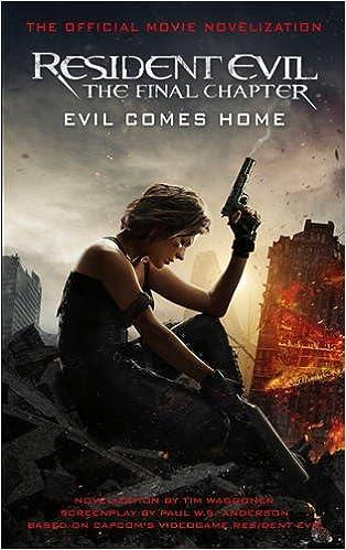 Image result for resident evil the final chapter evil comes home novel