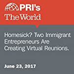 Homesick? Two Immigrant Entrepreneurs Are Creating Virtual Reunions. | Zaidee Stavely