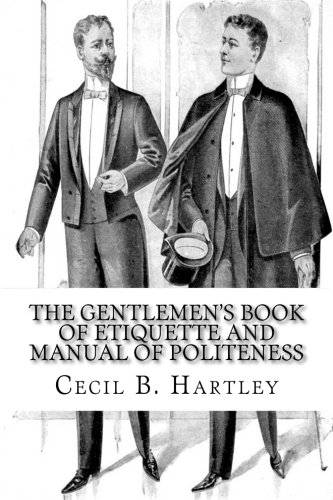 The Gentlemen's Book of Etiquette and Manual of Politeness pdf epub