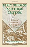 Early Ohioans and Their Critters: Painters, Polecats, Gallinippers, Et Cetera by Barbara Stickley Sour (2007-03-02)