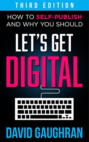 Let's Get Digital: How To Self-Publish, And Why You Should (Third Edition) (Let's Get Publishing Book 1) cover