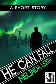 He Can Fall (A Short Story) (She Can Series Book 5) by [Leigh, Melinda]